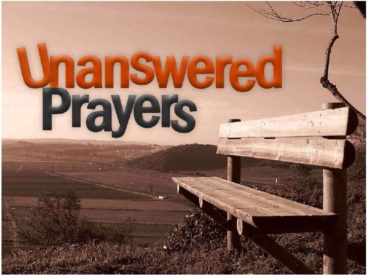 "unanswered prayers essay What's really wrong with the insulting ""jewish man's rebellion"" essay of unanswered prayers mean that earlier prayers didn't work, went unanswered."