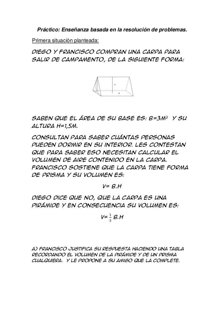 Práctico: Enseñanza basada en la resolución de problemas.<br />Primera situación planteada:<br />Diego y Francisco compran...