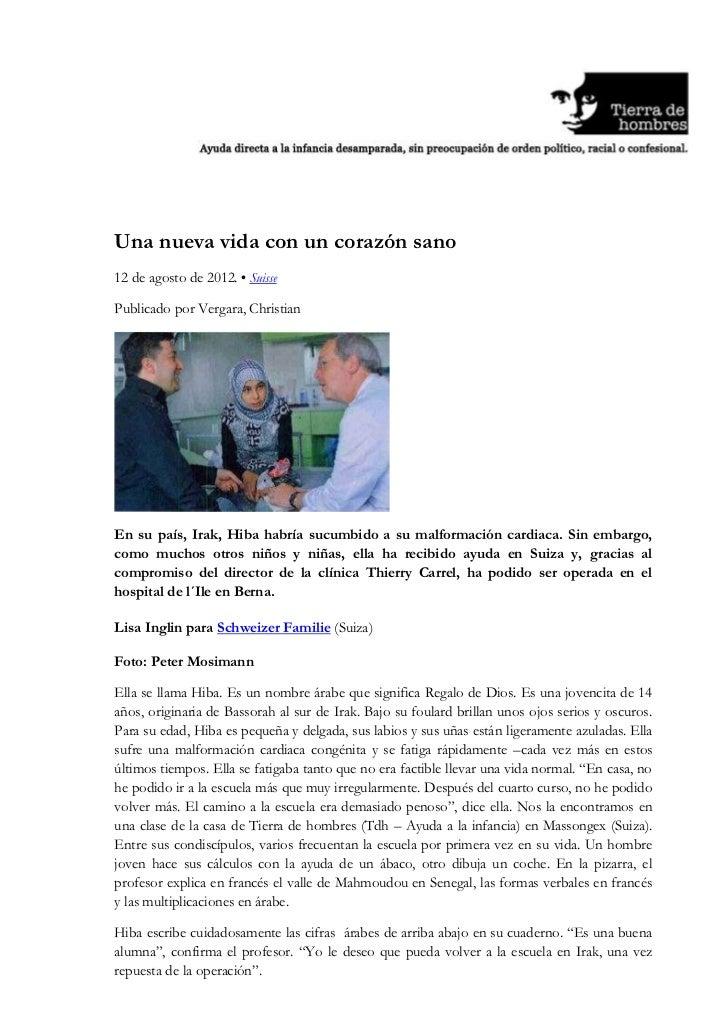 Una nueva vida con un corazón sano12 de agosto de 2012. • SuissePublicado por Vergara, ChristianEn su país, Irak, Hiba hab...