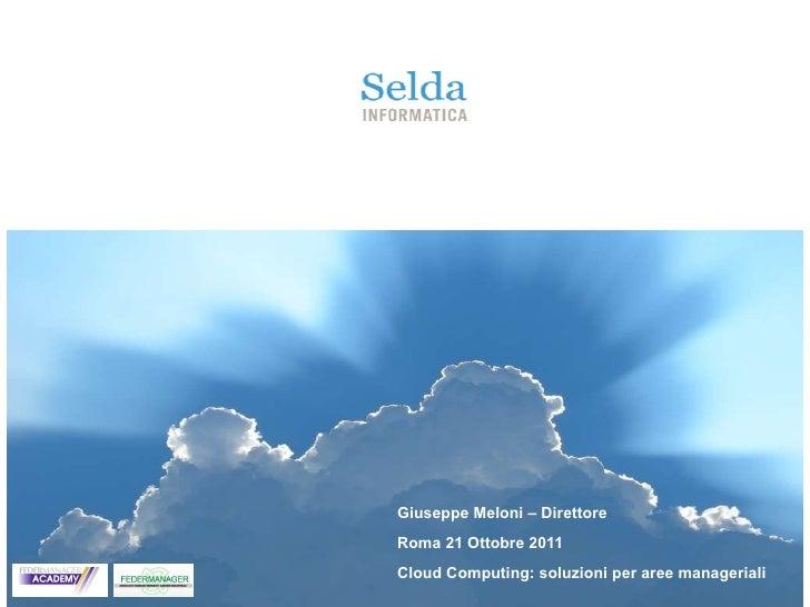 Giuseppe Meloni – Direttore  Roma 21 Ottobre 2011 Cloud Computing: soluzioni per aree manageriali