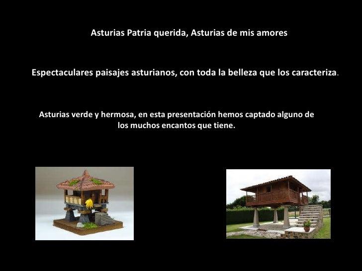 Asturias Patria querida, Asturias de mis amoresEspectaculares paisajes asturianos, con toda la belleza que los caracteriza...