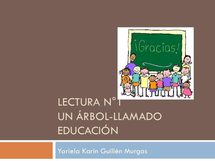 LECTURA N°1 UN ÁRBOL-LLAMADO EDUCACIÓN Yariela Karin Guillén Murgas