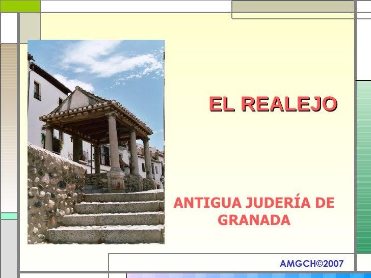EL REALEJO ANTIGUA JUDERÍA DE GRANADA AMGCH ©2007
