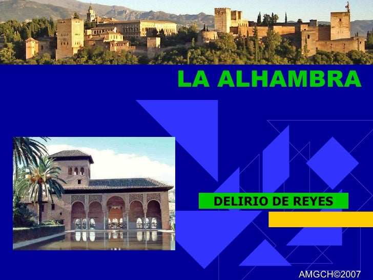 LA ALHAMBRA DELIRIO DE REYES AMGCH ©2007