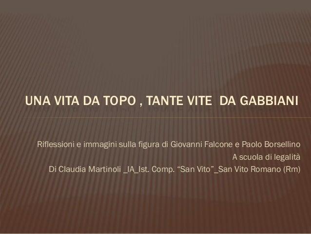 Una vita da topo, tante vite da gabbiani_ Falcone, Borsellino e Rosaria Schifani, visti da claudia martinoli