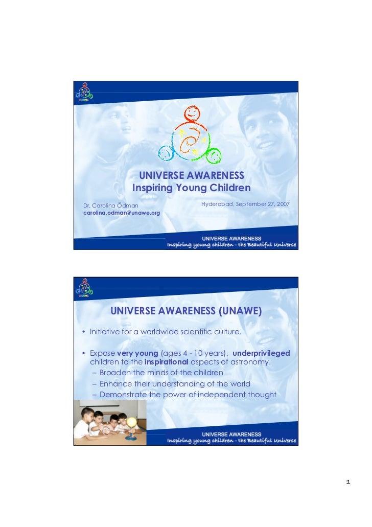 UNIVERSE AWARENESS               Inspiring Young ChildrenDr. Carolina Ödman                  Hyderabad, September 27, 2007...