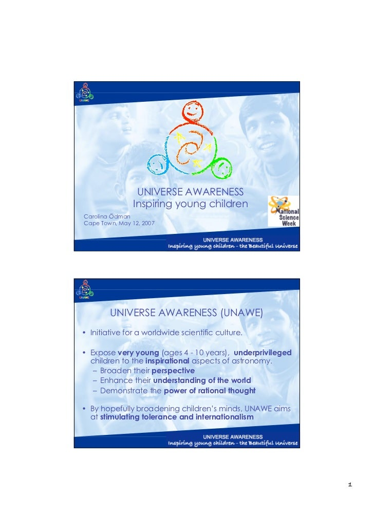 UNIVERSE AWARENESS                Inspiring young childrenCarolina ÖdmanCape Town, May 12, 2007        UNIVERSE AWARENESS ...