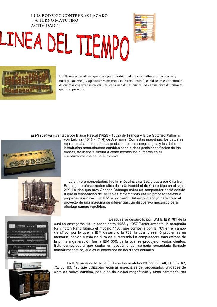 LUIS RODRIGO CONTRERAS LAZARO 1-A TURNO MATUTINO ACTIVIDAD 6                     Un ábaco es un objeto que sirve para faci...