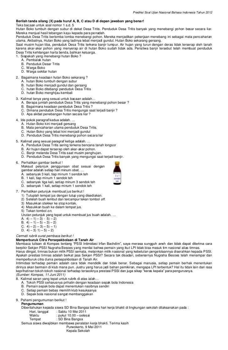 Prediksi Soal Ujian Nasional Bahasa Indonesia Tahun 2012Berilah tanda silang (X) pada huruf A, B, C atau D di depan jawaba...