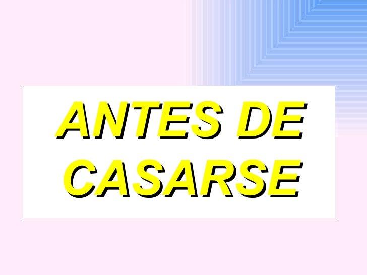ANTES DE CASARSE