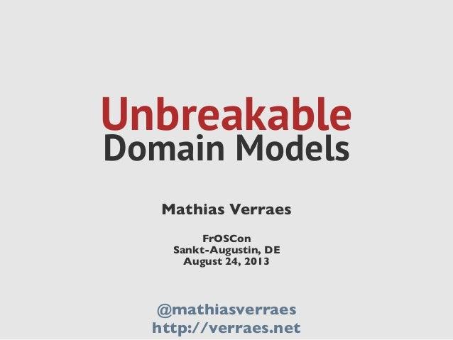 Unbreakable Domain Models - FrOSCon 2013