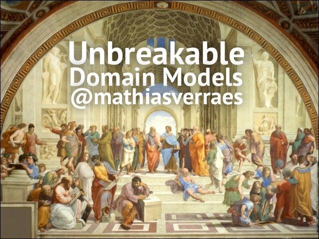 Unbreakable Domain Models PHPUK 2014 London