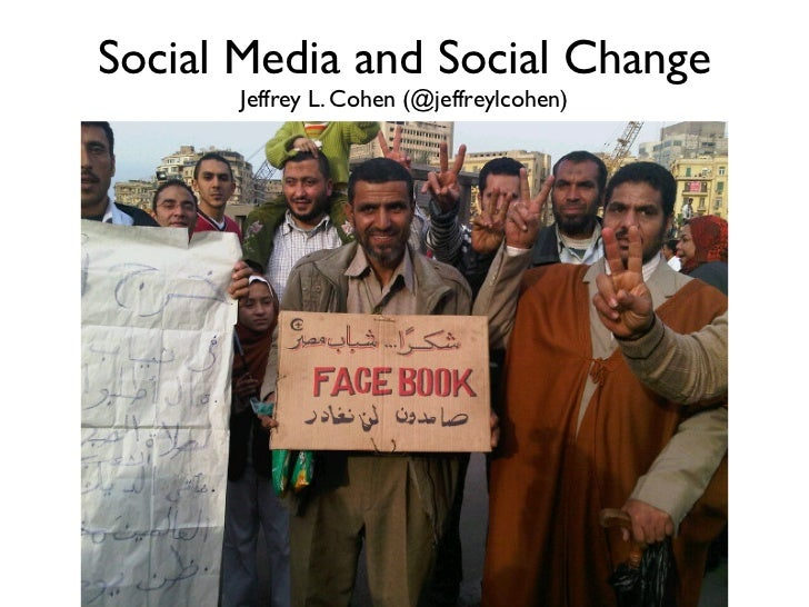 Social Media and Social Change      Jeffrey L. Cohen (@jeffreylcohen)