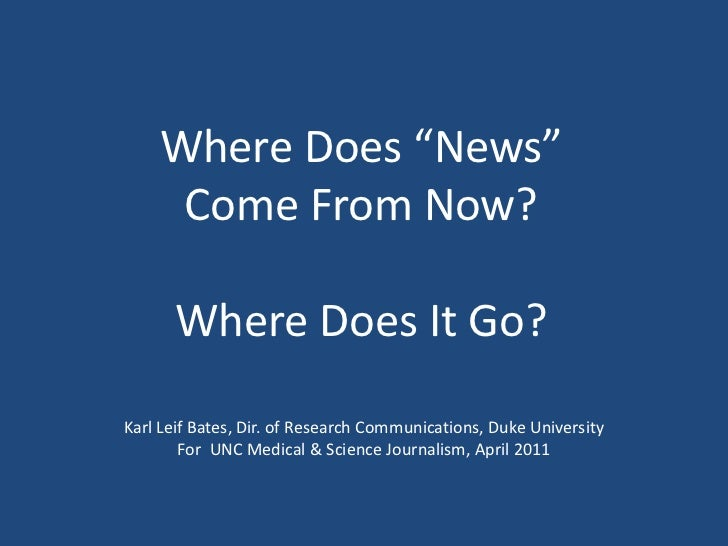 """Where does """"news"""" come from? Where does it go?"""