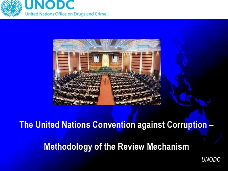 The United Nations Convention against Corruption –  Methodology of the Review Mechanism   UNODC