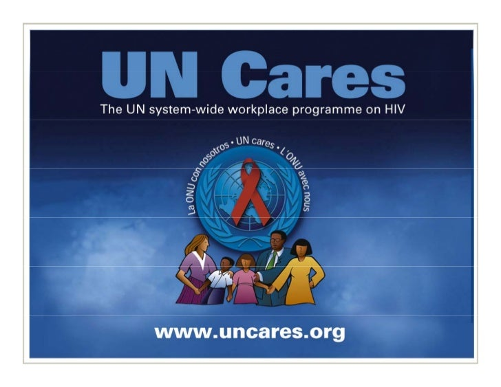Content 1. Why UN Cares?  2. What is UN Cares?  3. How is UN Cares being implemented?