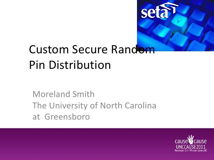 Custom Secure RandomPin DistributionMoreland SmithThe University of North Carolinaat Greensboro