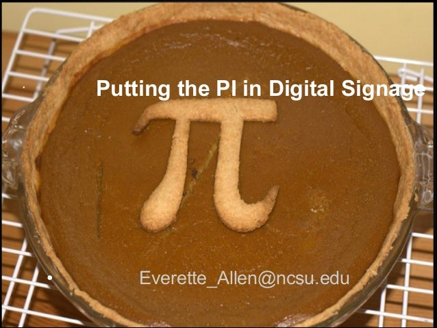 UNCCAUSE 2013-Putting the Pi in Digital Signage