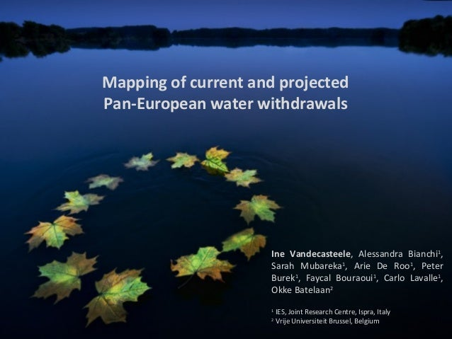 Mapping of current and projectedPan-European water withdrawals                     Ine Vandecasteele, Alessandra Bianchi1,...