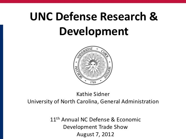 UNC Defense Research &    Development                    Kathie SidnerUniversity of North Carolina, General Administration...
