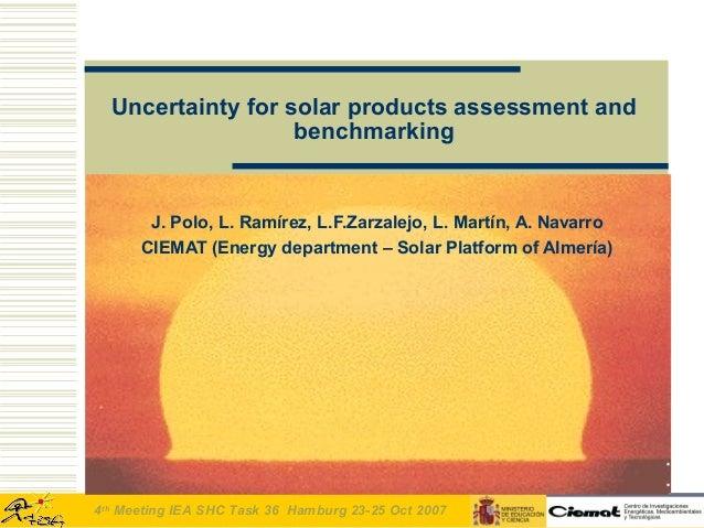 Uncertainty for solar products assessment and                   benchmarking       J. Polo, L. Ramírez, L.F.Zarzalejo, L. ...