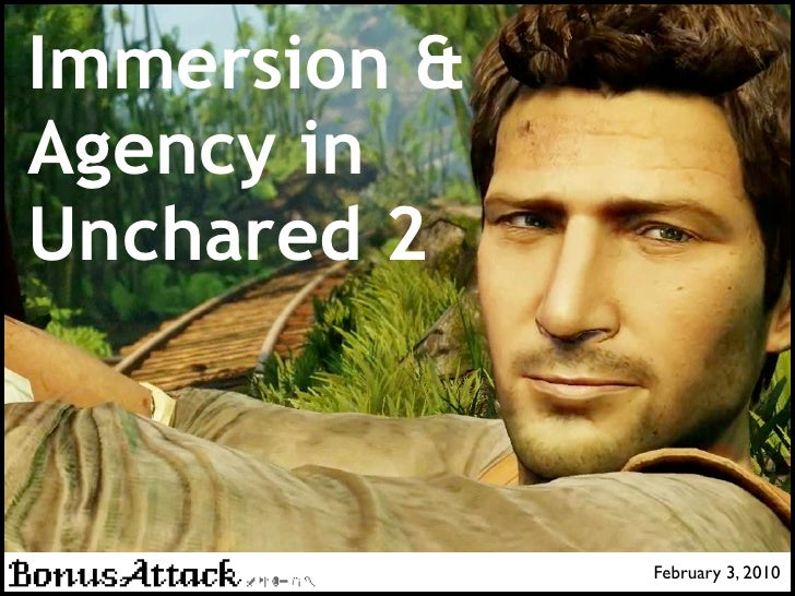 Immersion & Agency in Uncharted 2