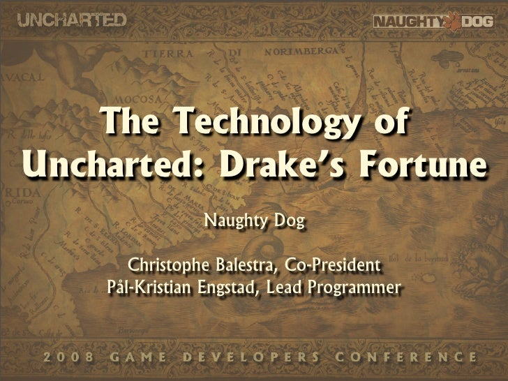 The Technology of Uncharted: Drake's Fortune