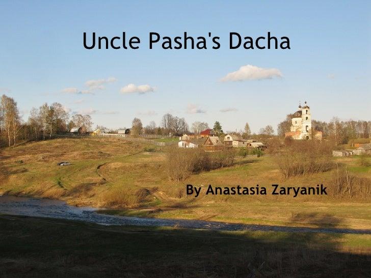 Uncle Pasha's Dacha By Anastasia Zaryanik