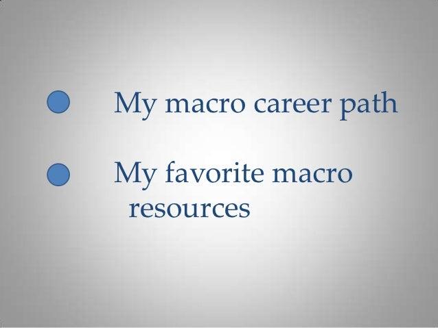 My macro career pathMy favorite macro resources