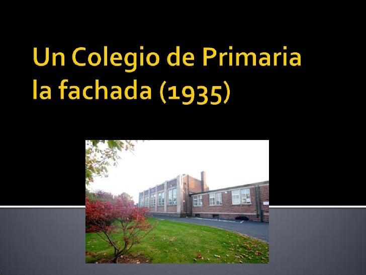 Un Colegio de Primariala fachada (1935)<br />