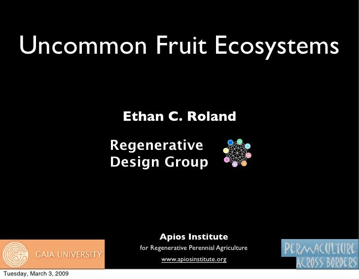 Uncommon Fruit Ecosystems                            Ethan C. Roland                           Regenerative               ...