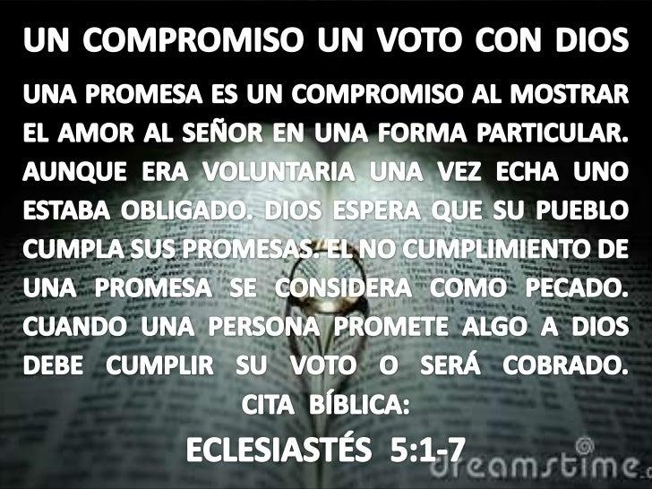 UN COMPROMISO UN VOTO CON DIOSUNA PROMESA ES UN COMPROMISO AL MOSTRAR EL AMOR AL SEÑOR EN UNA FORMA PARTICULAR. AUNQUE ERA...
