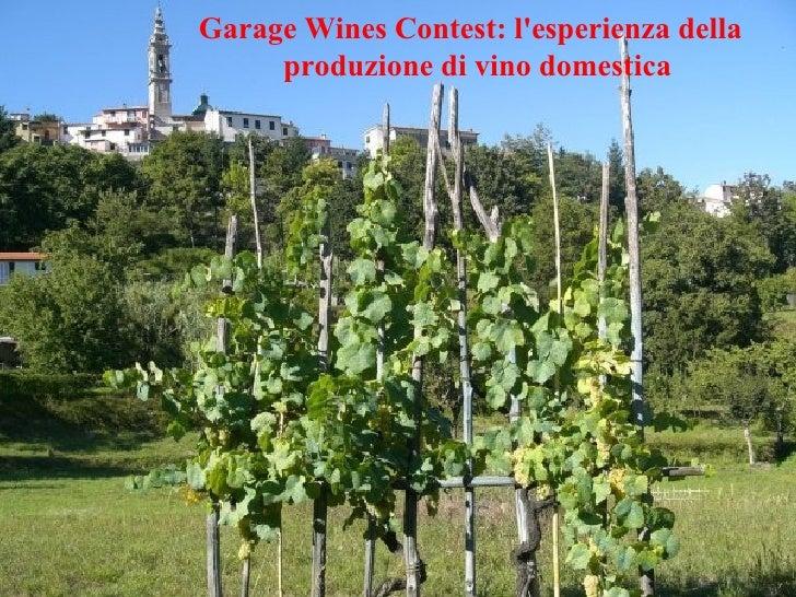 Garage Wines Contest, produzione di vino artigianale