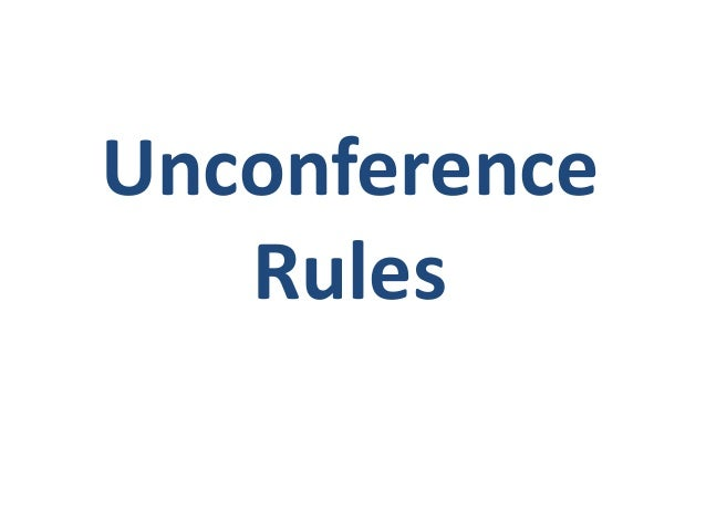 Unconference rules