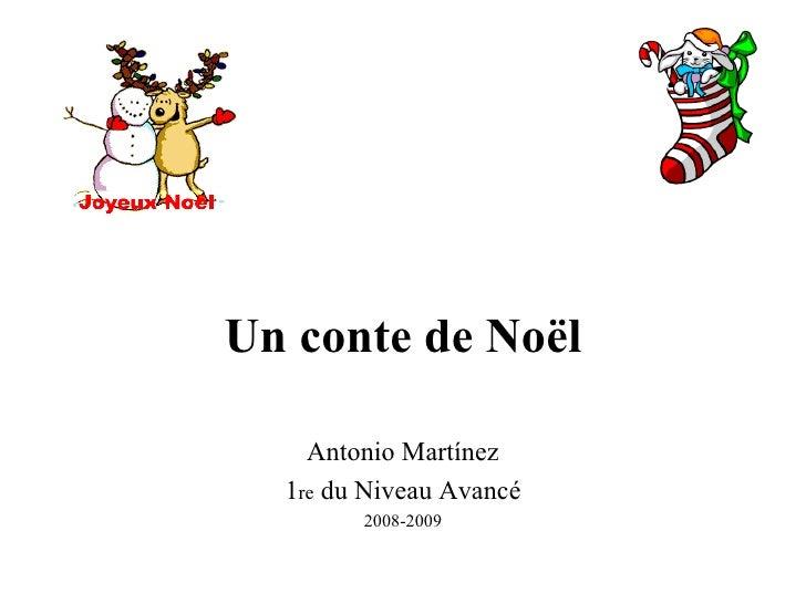 Un conte de Noël Antonio Martínez 1 re  du Niveau Avancé 2008-2009