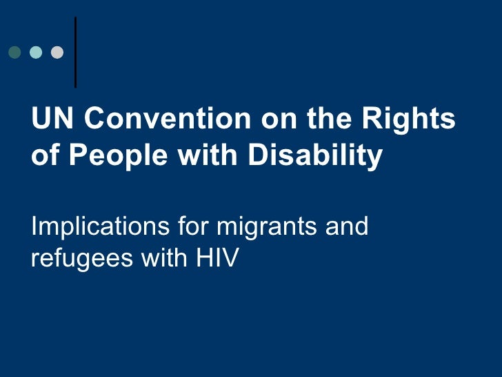 UN Convention on the Rights of People with Disability Implications for migrants and refugees with HIV