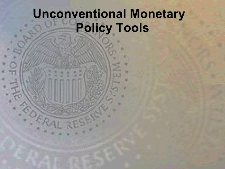 Unconventional Monetary  Policy Tools