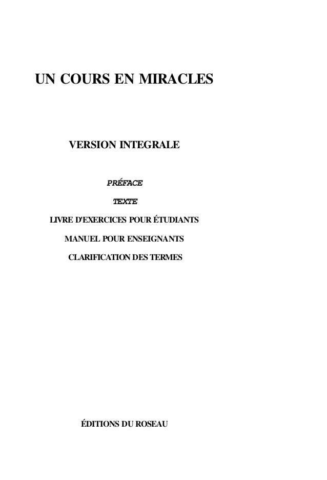 UN COURS EN MIRACLES VERSION INTEGRALE PRÉFACE TEXTE LIVRE D'EXERCICES POUR ÉTUDIANTS MANUEL POUR ENSEIGNANTS CLARIFICATIO...
