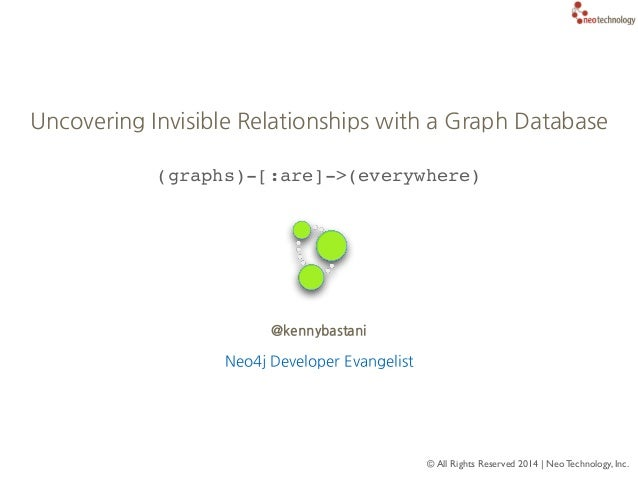 (graphs)-[:are]->(everywhere) Uncovering