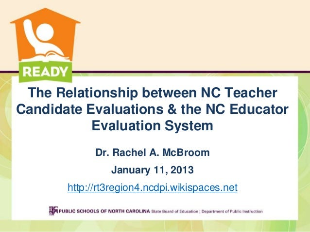 The Relationship between NC TeacherCandidate Evaluations & the NC Educator           Evaluation System             Dr. Rac...