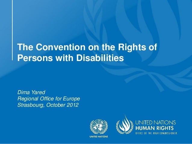 The Convention on the Rights ofPersons with DisabilitiesDima YaredRegional Office for EuropeStrasbourg, October 2012