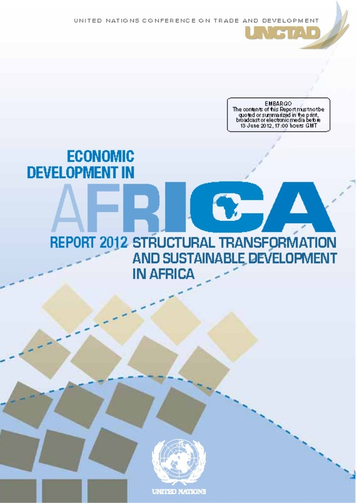 "UNCTAD Report - Economic Development in Africa Report 2012, ""Structural transformation and sustainable development in Africa"""