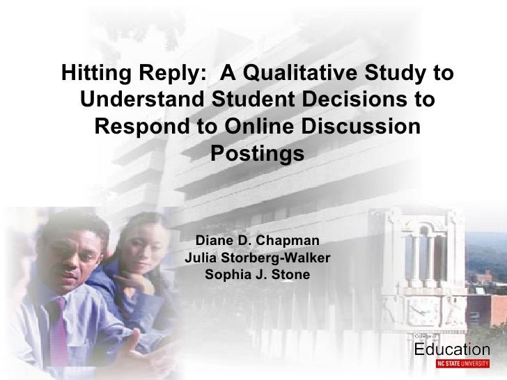 Hitting Reply: A Qualitative Study to Understand Student Decisions to   Respond to Online Discussion              Postings...