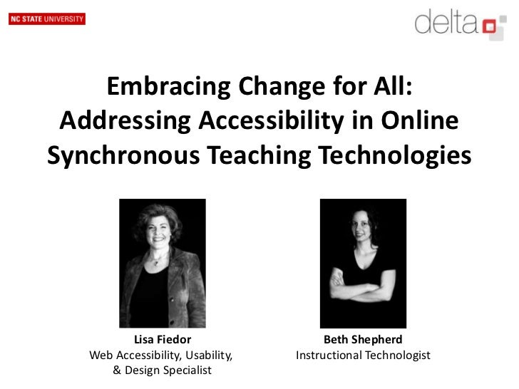 Embracing Change for All: Addressing Accessibility in Online Synchronous Teaching Technologies<br />Lisa Fiedor<br />Web A...