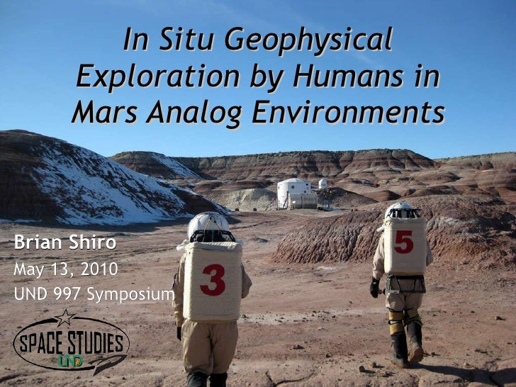 In Situ Geophysical Exploration by Humans in Mars Analog Environments Brian Shiro May 13, 2010  UND 997 Symposium
