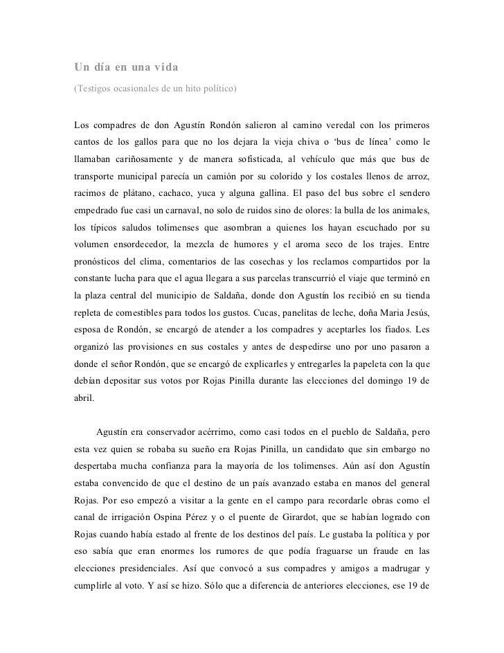 Un día en una vida(Testigos ocasionales de un hito político)Los compadres de don Agustín Rondón salieron al camino veredal...