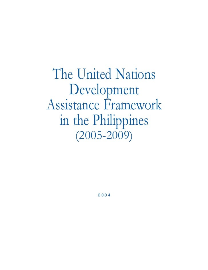 The United Nations     Development Assistance Framework   in the Philippines     (2005-2009)            2004