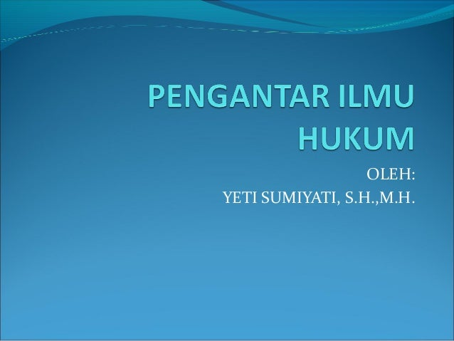 OLEH: YETI SUMIYATI, S.H.,M.H.