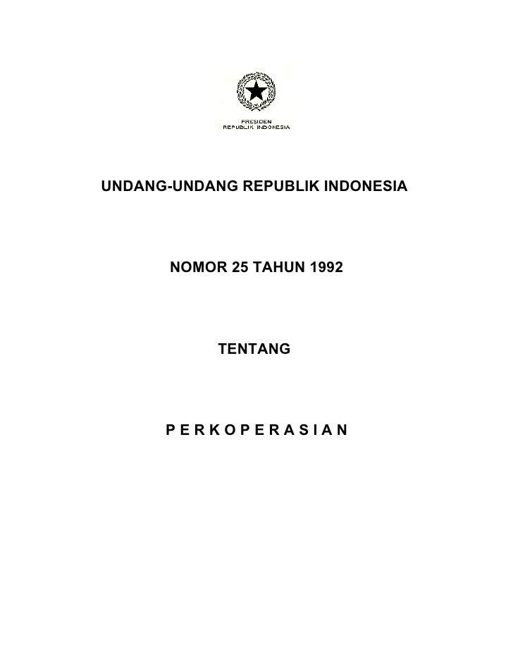UNDANG-UNDANG REPUBLIK INDONESIA       NOMOR 25 TAHUN 1992            TENTANG      PERKOPERASIAN