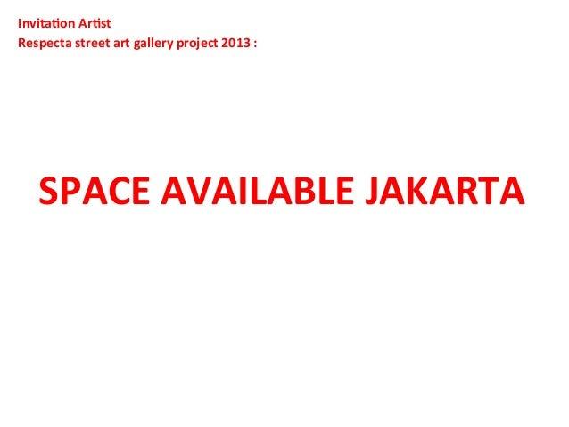 SPACE  AVAILABLE  JAKARTA        Invita4on  Ar4st     Respecta  street  art  gallery  projec...